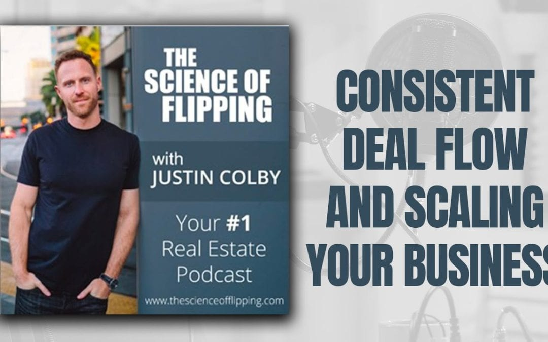 Consistent Deal Flow & Scaling Your Investment Business