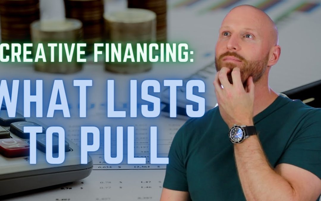 Which Lists To Pulll For Creative Financing Deals