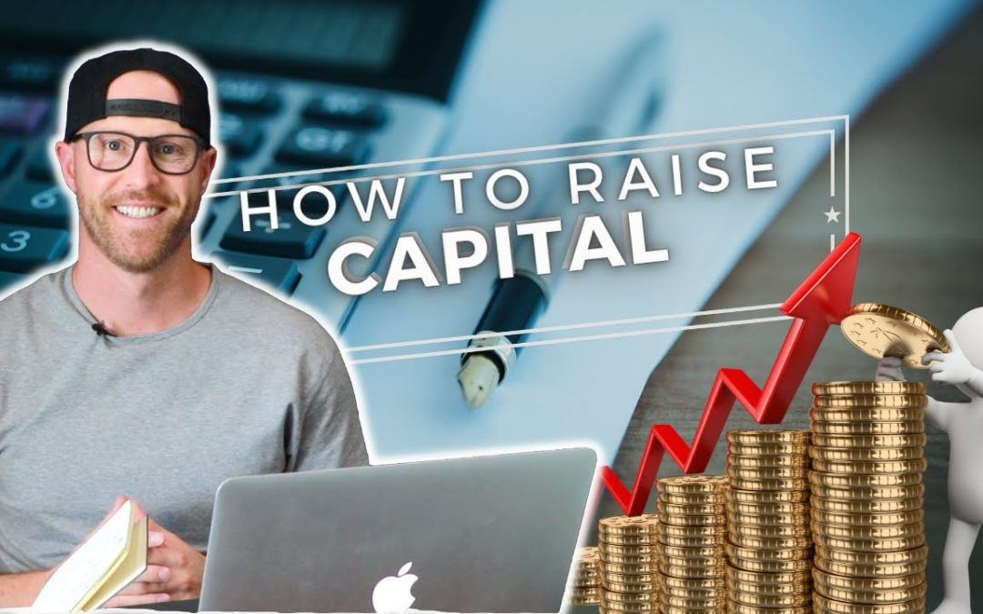 How To Raise Capital For Real Estate Investments